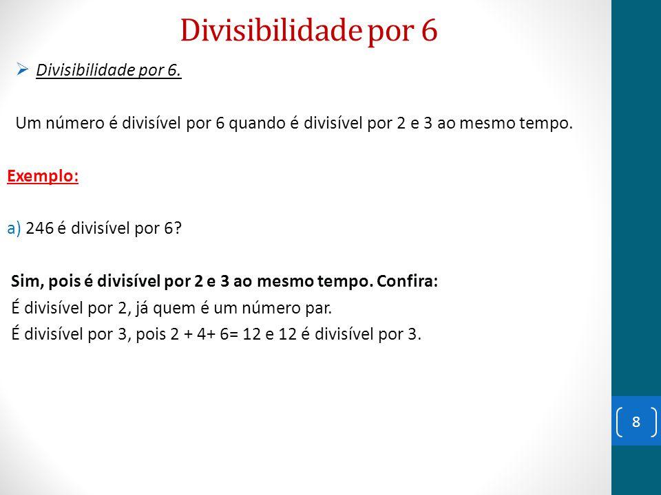 Divisibilidade por 6 Divisibilidade por 6.