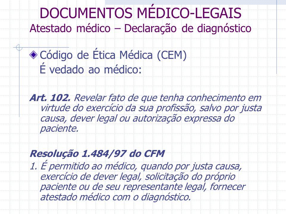 DOCUMENTOS MÉDICO-LEGAIS Atestado médico – Declaração de diagnóstico