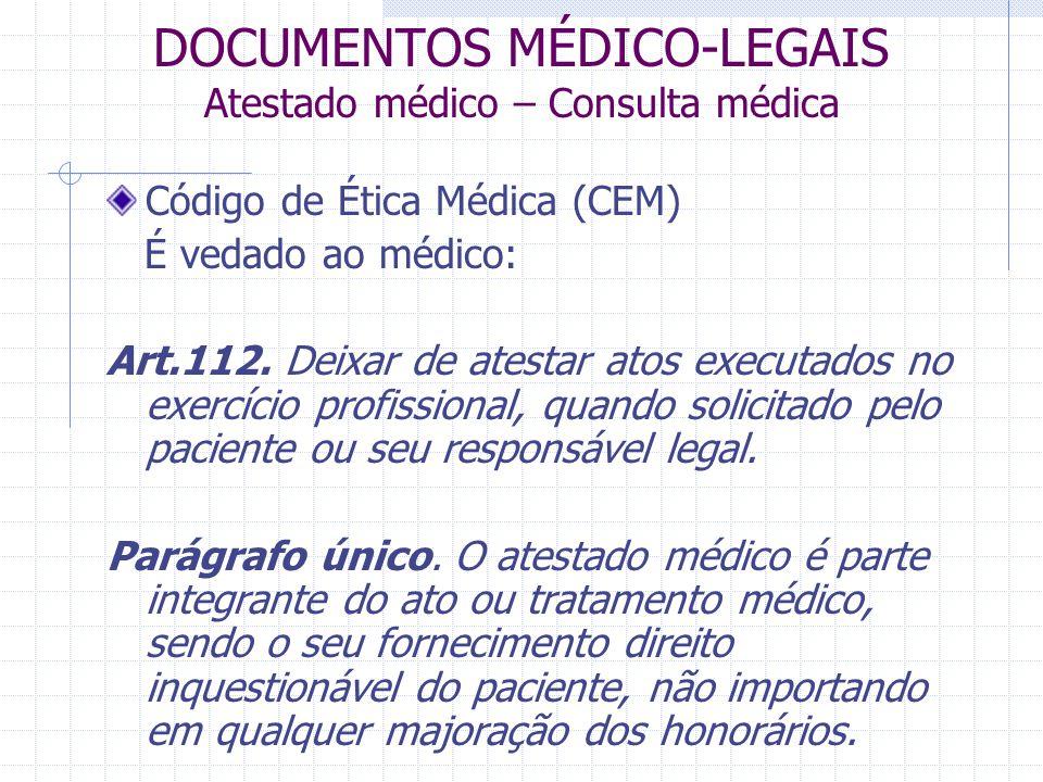 DOCUMENTOS MÉDICO-LEGAIS Atestado médico – Consulta médica