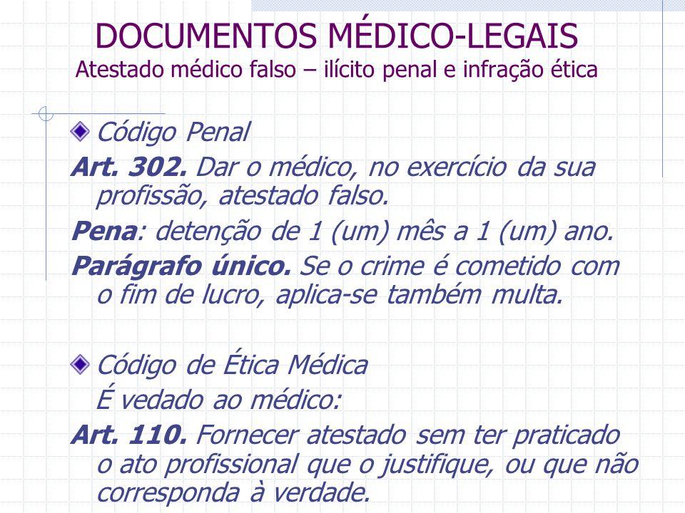 DOCUMENTOS MÉDICO-LEGAIS Atestado médico falso – ilícito penal e infração ética