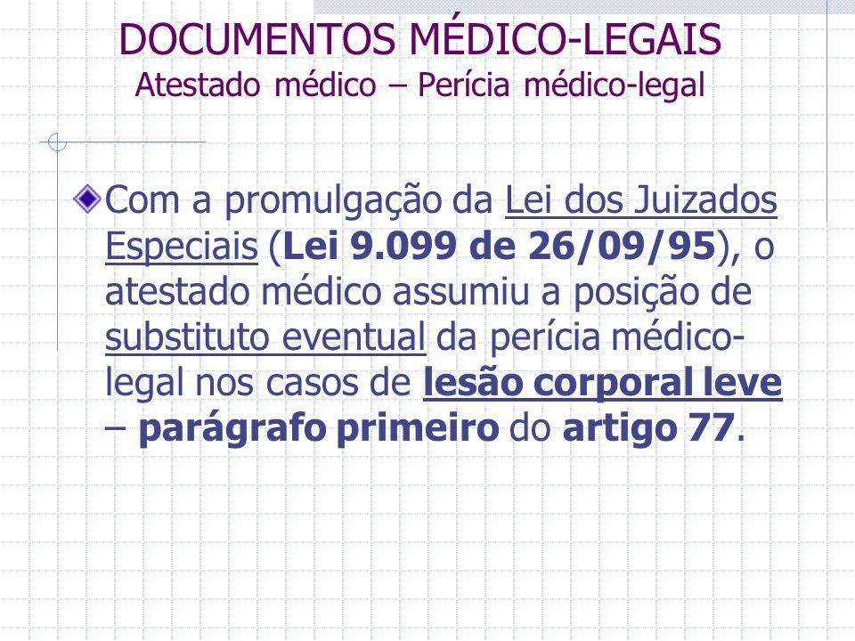 DOCUMENTOS MÉDICO-LEGAIS Atestado médico – Perícia médico-legal