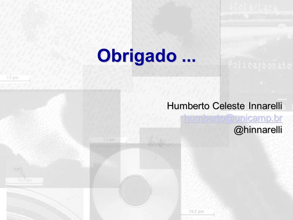 Obrigado ... Humberto Celeste Innarelli humberto@unicamp.br
