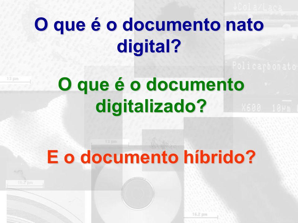 O que é o documento nato digital O que é o documento digitalizado