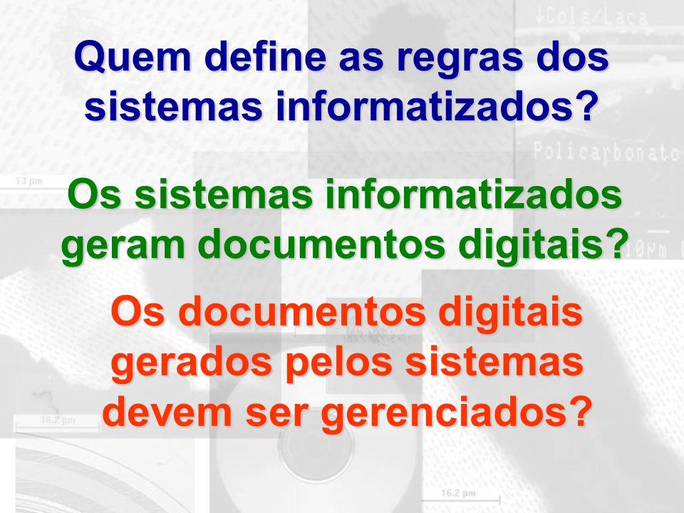 Quem define as regras dos sistemas informatizados