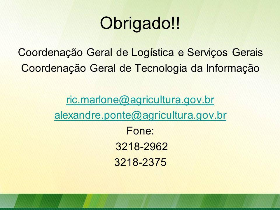 Obrigado!! Coordenação Geral de Logística e Serviços Gerais