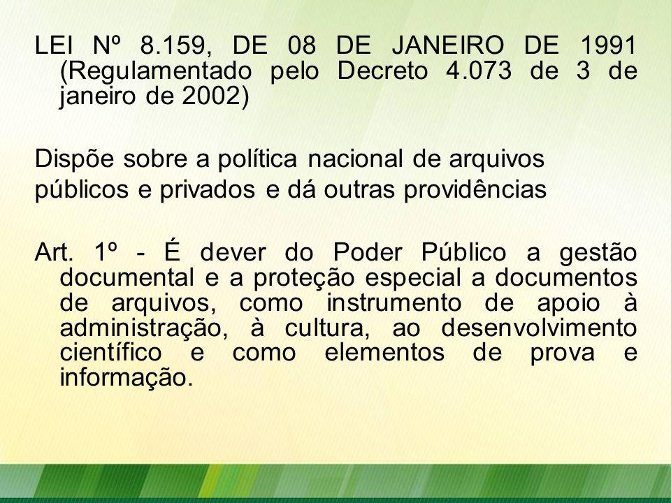 LEI Nº 8. 159, DE 08 DE JANEIRO DE 1991 (Regulamentado pelo Decreto 4