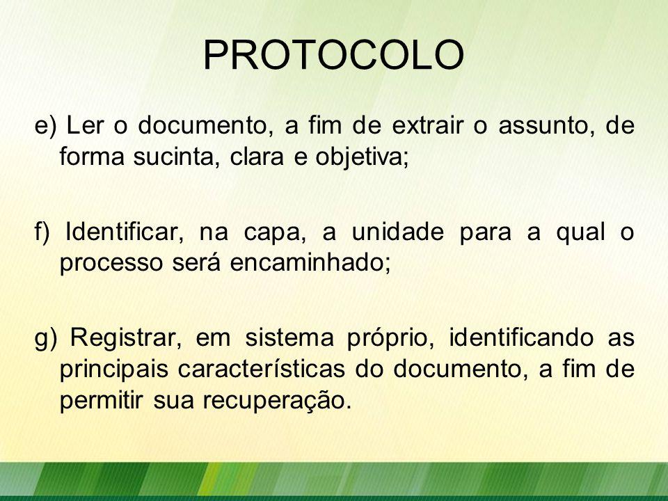PROTOCOLO e) Ler o documento, a fim de extrair o assunto, de forma sucinta, clara e objetiva;
