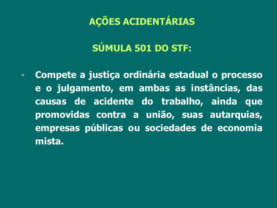 AÇÕES ACIDENTÁRIAS SÚMULA 501 DO STF: