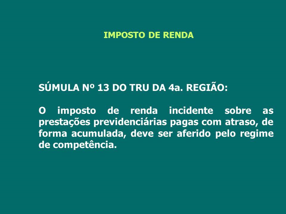 SÚMULA Nº 13 DO TRU DA 4a. REGIÃO:
