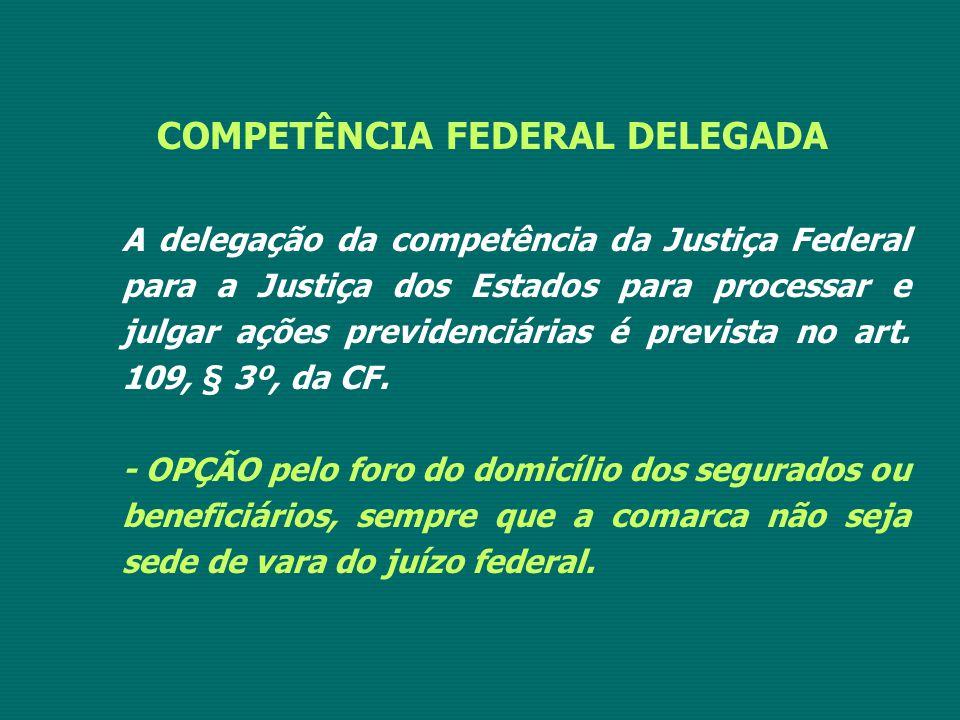 COMPETÊNCIA FEDERAL DELEGADA