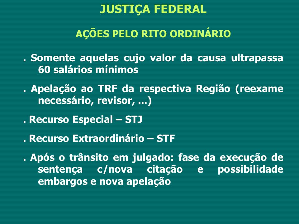 AÇÕES PELO RITO ORDINÁRIO
