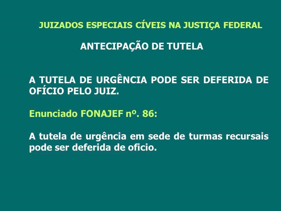 A TUTELA DE URGÊNCIA PODE SER DEFERIDA DE OFÍCIO PELO JUIZ.