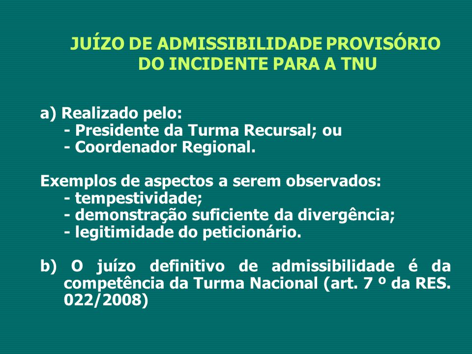 JUÍZO DE ADMISSIBILIDADE PROVISÓRIO DO INCIDENTE PARA A TNU