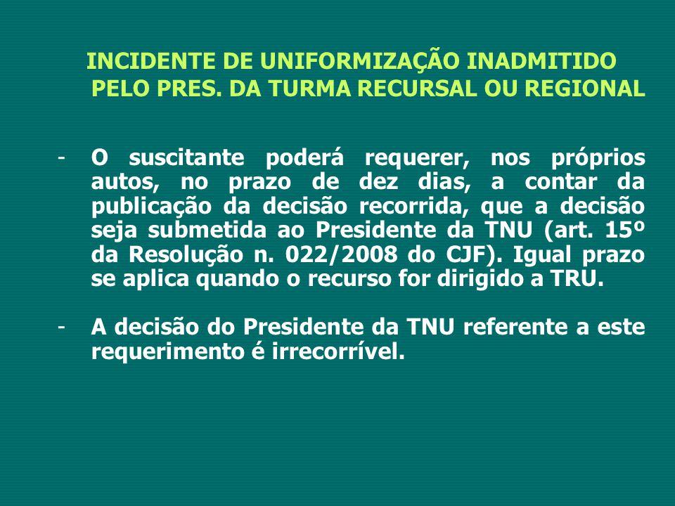 INCIDENTE DE UNIFORMIZAÇÃO INADMITIDO PELO PRES