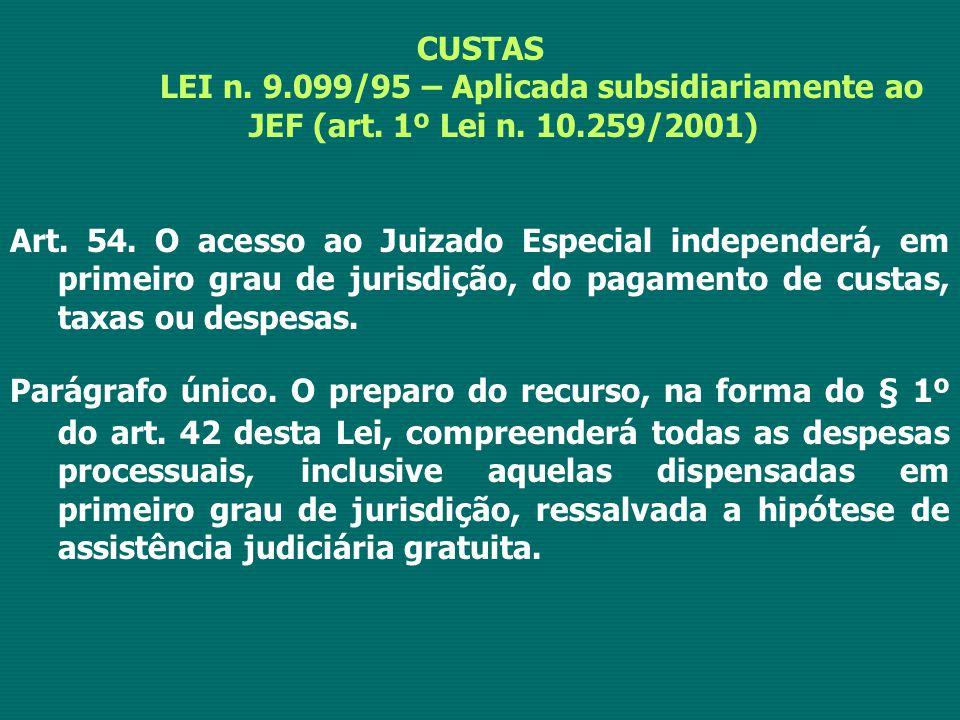 CUSTAS LEI n. 9.099/95 – Aplicada subsidiariamente ao JEF (art. 1º Lei n. 10.259/2001)