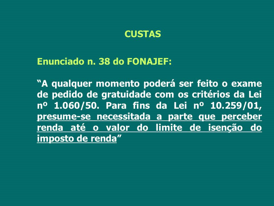 CUSTAS Enunciado n. 38 do FONAJEF: