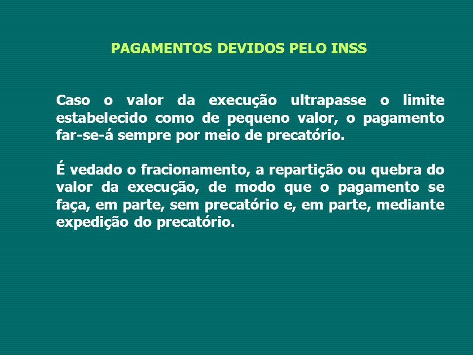 PAGAMENTOS DEVIDOS PELO INSS