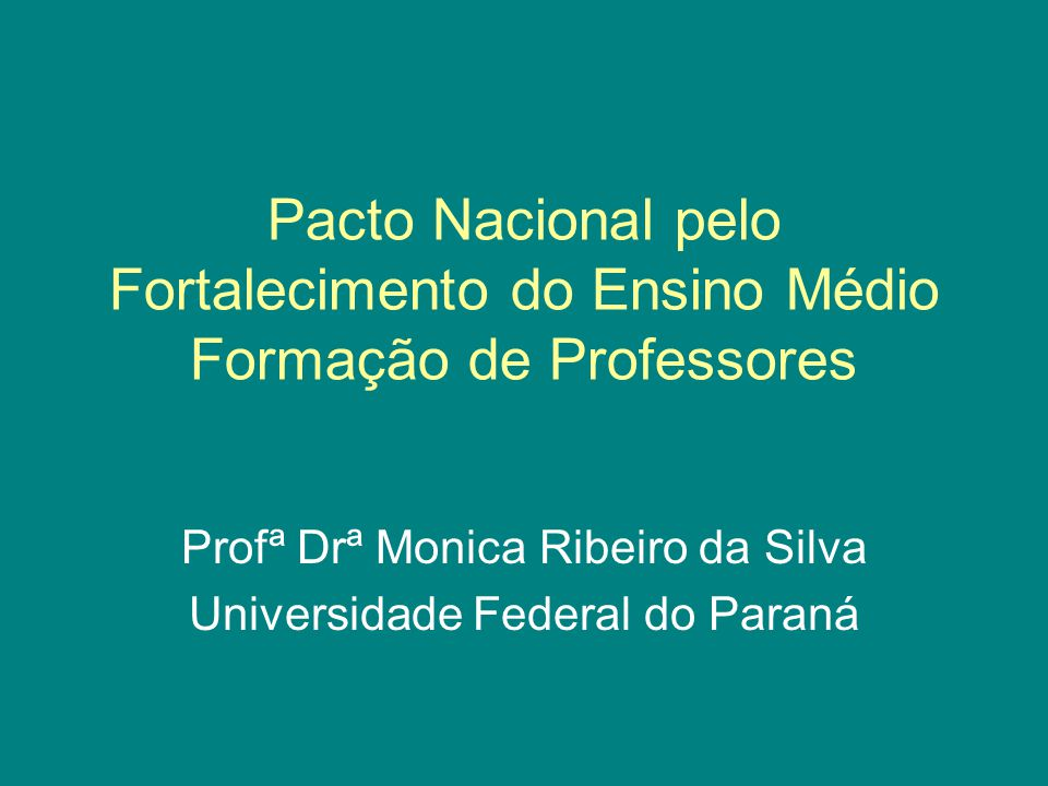 Profª Drª Monica Ribeiro da Silva Universidade Federal do Paraná