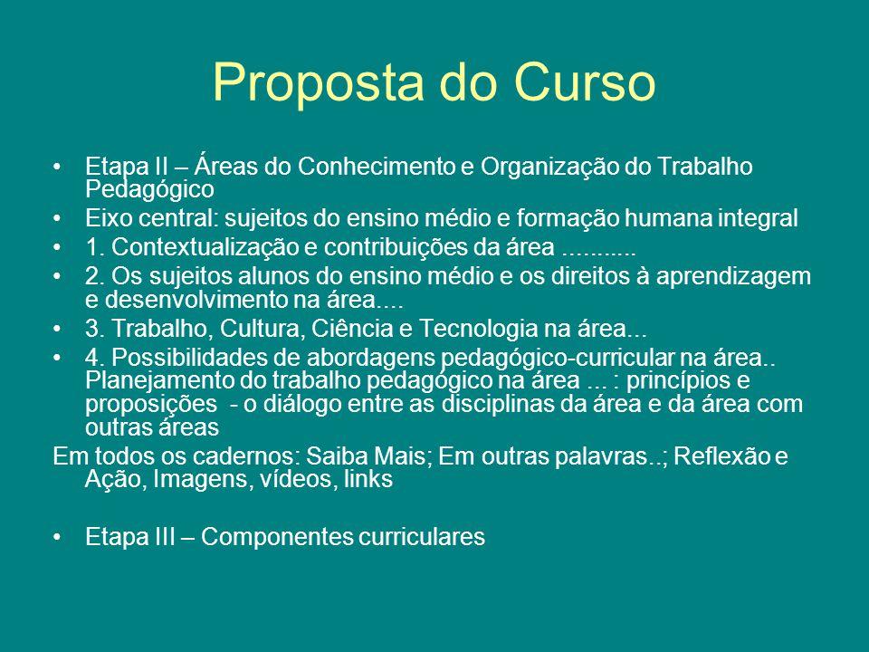 Proposta do Curso Etapa II – Áreas do Conhecimento e Organização do Trabalho Pedagógico.