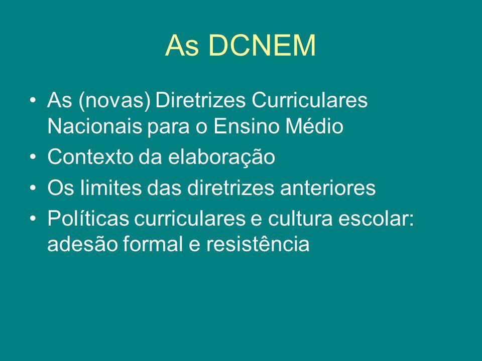 As DCNEM As (novas) Diretrizes Curriculares Nacionais para o Ensino Médio. Contexto da elaboração.