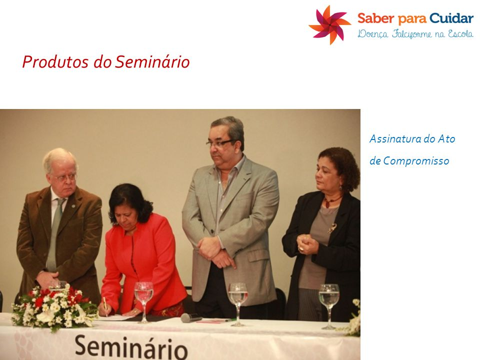 Produtos do Seminário Assinatura do Ato de Compromisso