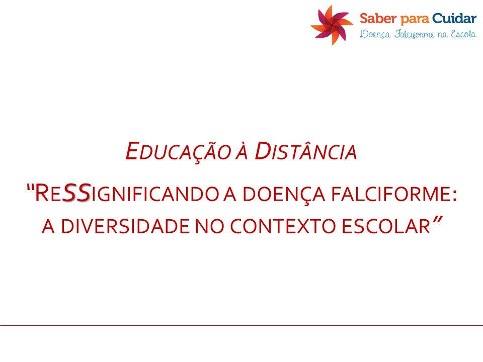 Educação à Distância ReSSignificando a doença falciforme: a diversidade no contexto escolar