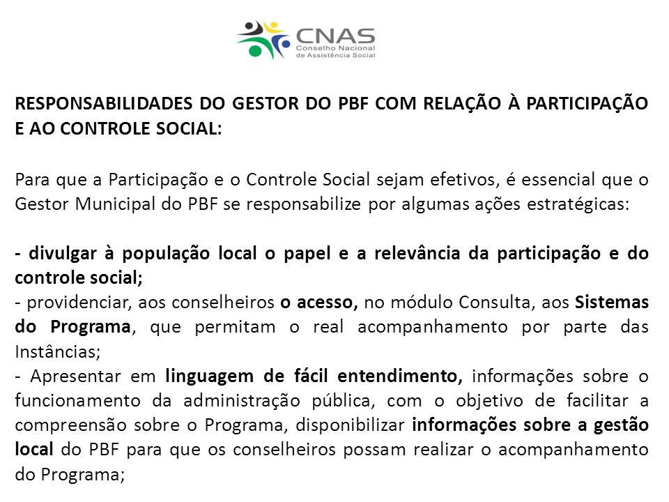 RESPONSABILIDADES DO GESTOR DO PBF COM RELAÇÃO À PARTICIPAÇÃO E AO CONTROLE SOCIAL: