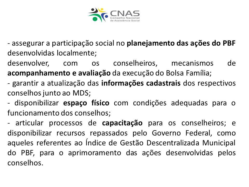 - assegurar a participação social no planejamento das ações do PBF desenvolvidas localmente;
