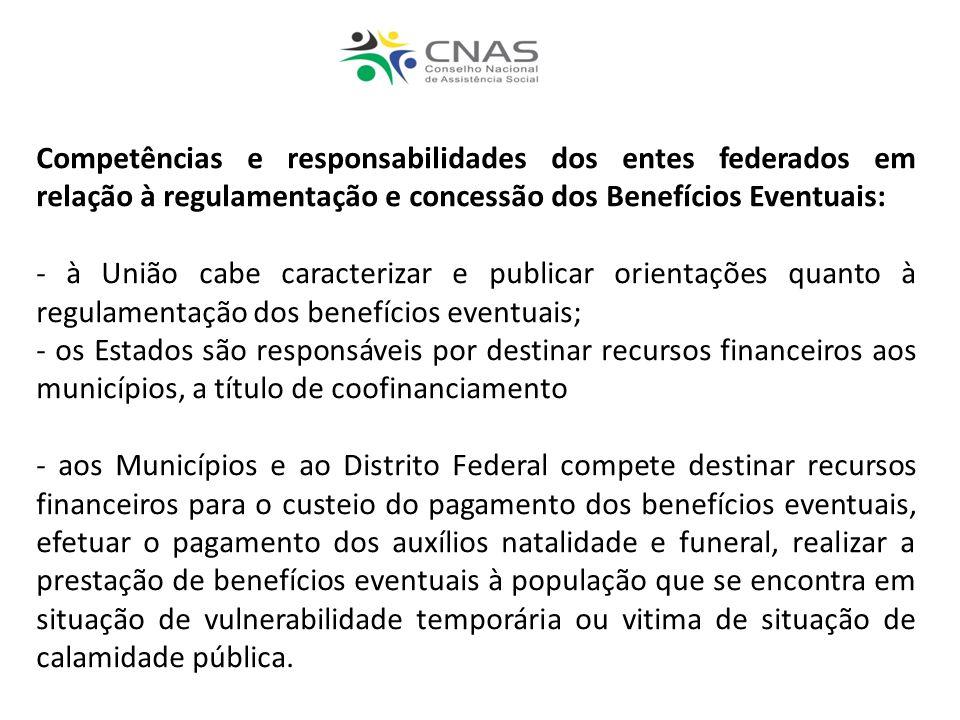 Competências e responsabilidades dos entes federados em relação à regulamentação e concessão dos Benefícios Eventuais: