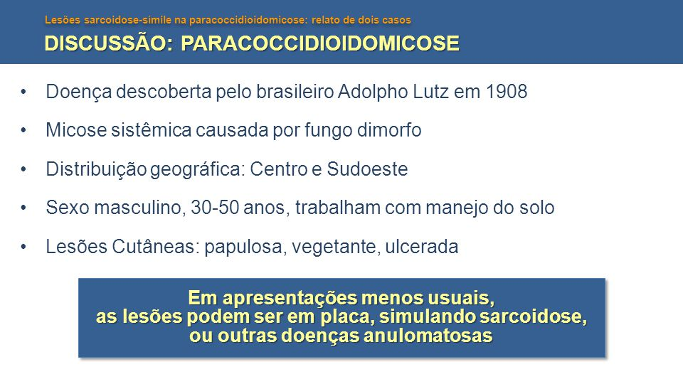 DISCUSSÃO: PARACOCCIDIOIDOMICOSE