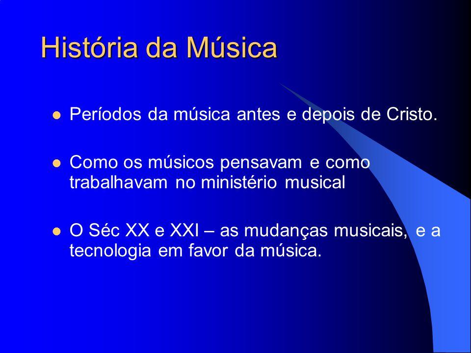 História da Música Períodos da música antes e depois de Cristo.