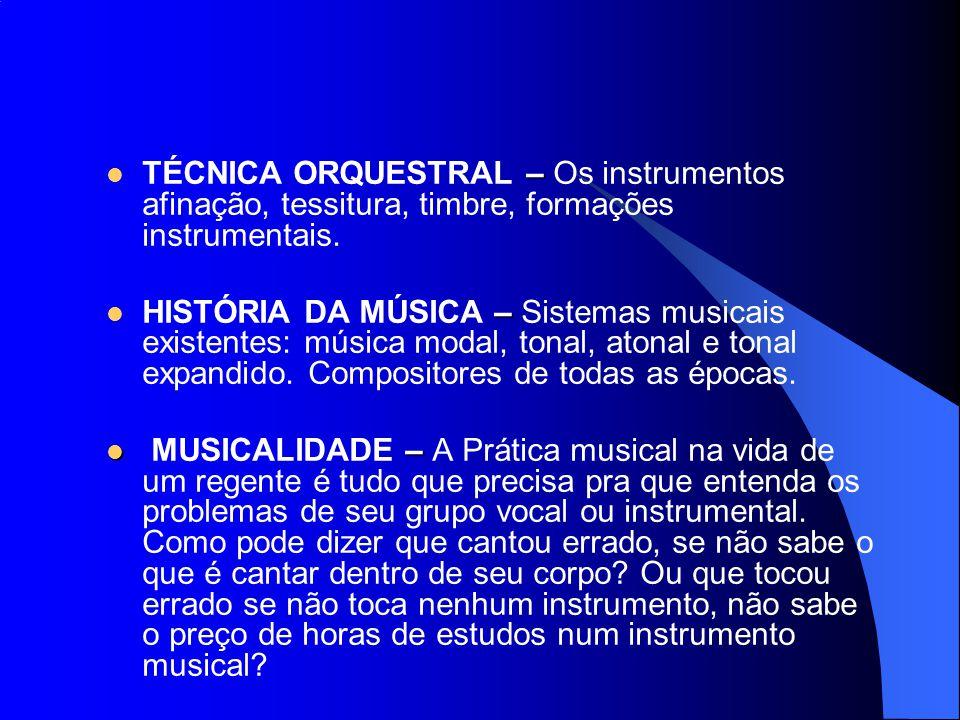 TÉCNICA ORQUESTRAL – Os instrumentos afinação, tessitura, timbre, formações instrumentais.