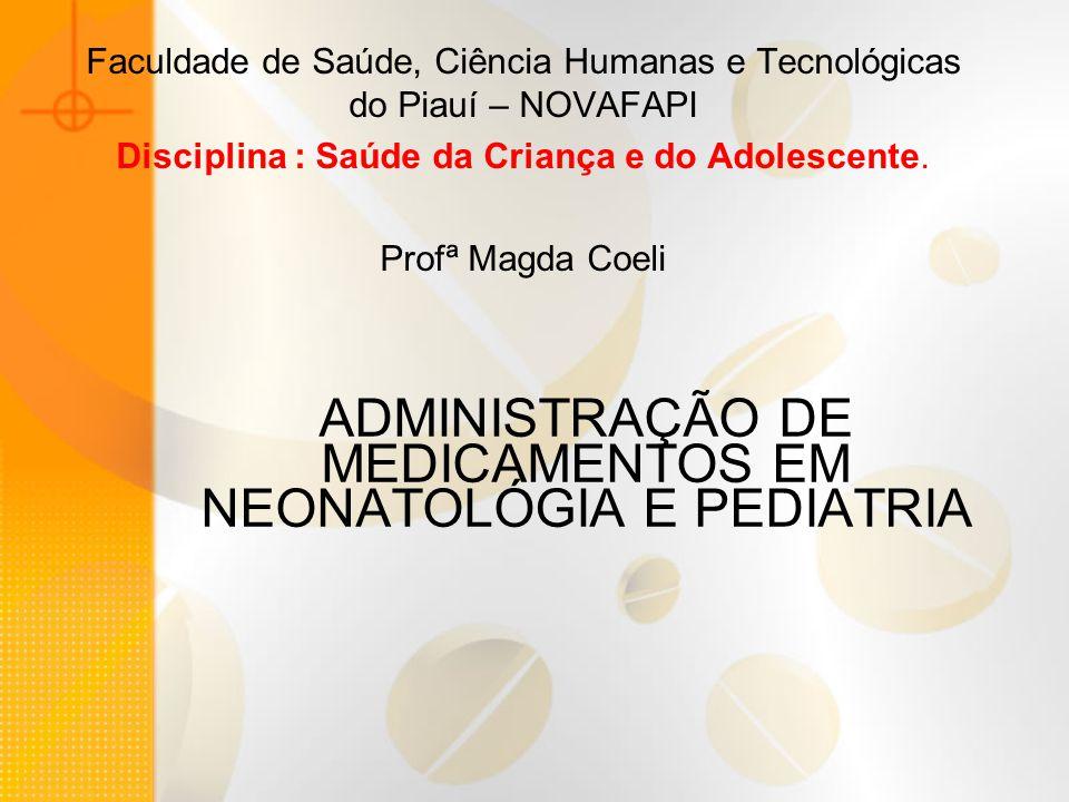 ADMINISTRAÇÃO DE MEDICAMENTOS EM NEONATOLÓGIA E PEDIATRIA