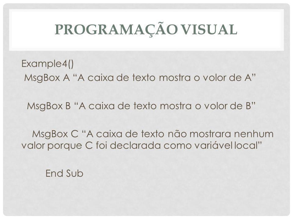 Programação Visual Example4()