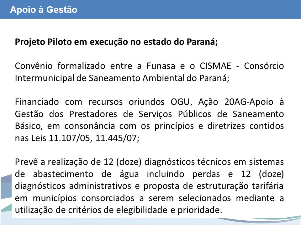 Projeto Piloto em execução no estado do Paraná;