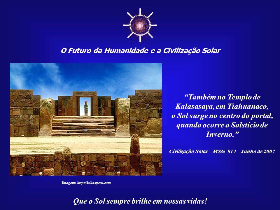 ☼ Também no Templo de Kalasasaya, em Tiahuanaco,