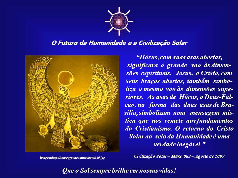 ☼ Hórus, com suas asas abertas, significava o grande voo às dimen-
