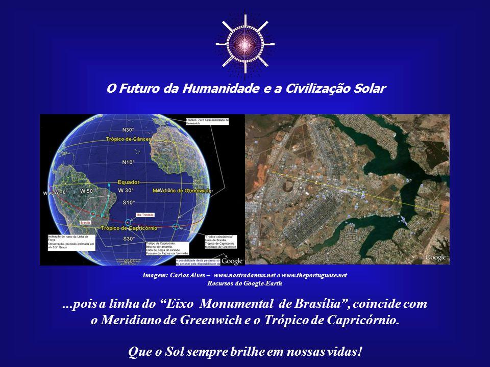 ☼ ...pois a linha do Eixo Monumental de Brasília , coincide com
