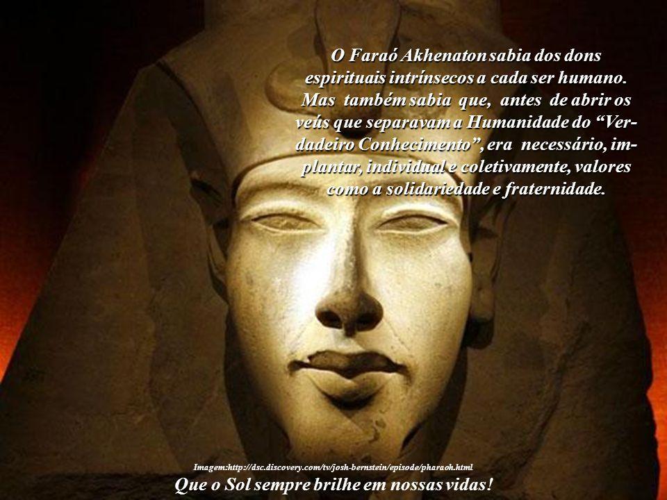 O Faraó Akhenaton sabia dos dons