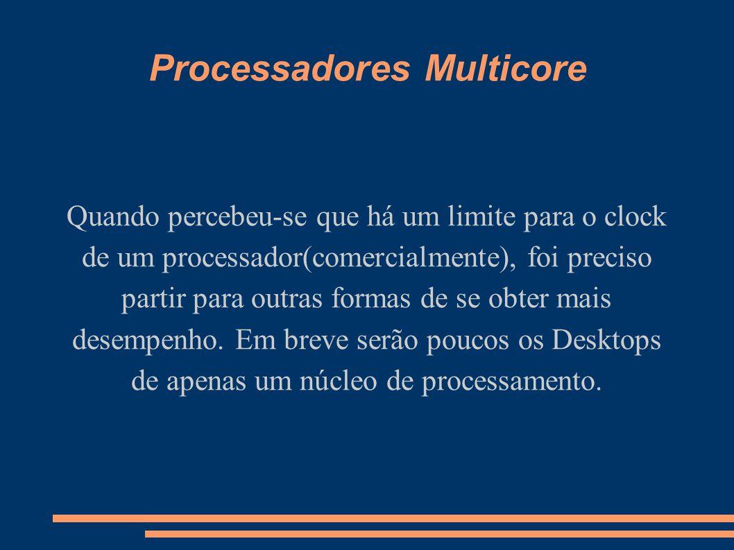 Processadores Multicore
