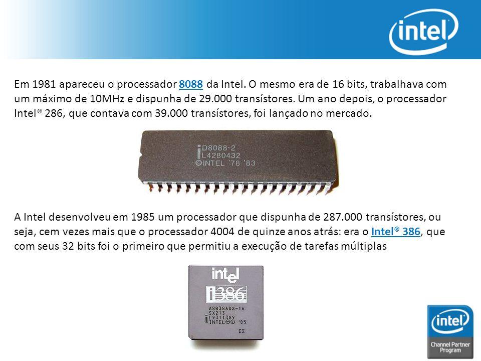 Em 1981 apareceu o processador 8088 da Intel