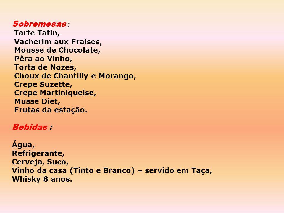 Sobremesas : Bebidas : Tarte Tatin, Vacherim aux Fraises,