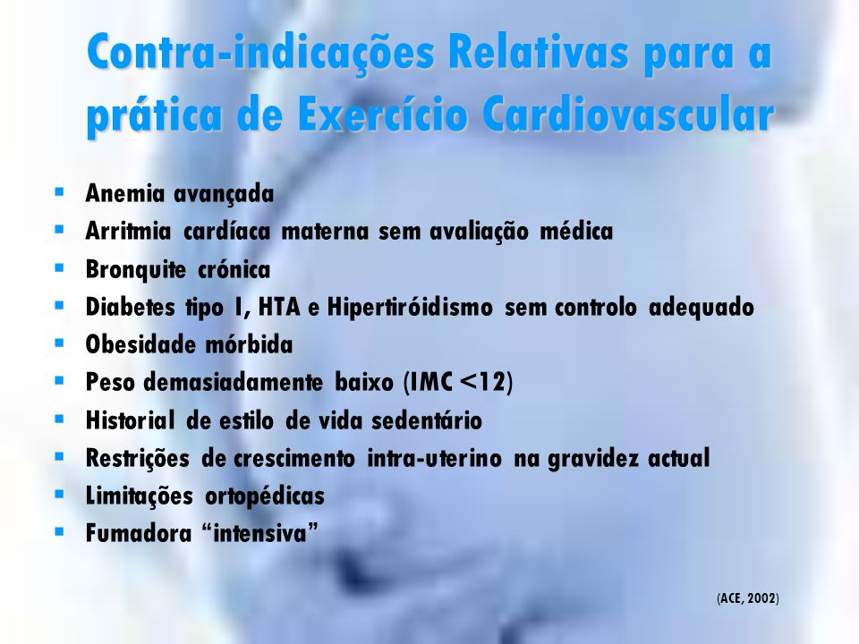 Contra-indicações Relativas para a prática de Exercício Cardiovascular