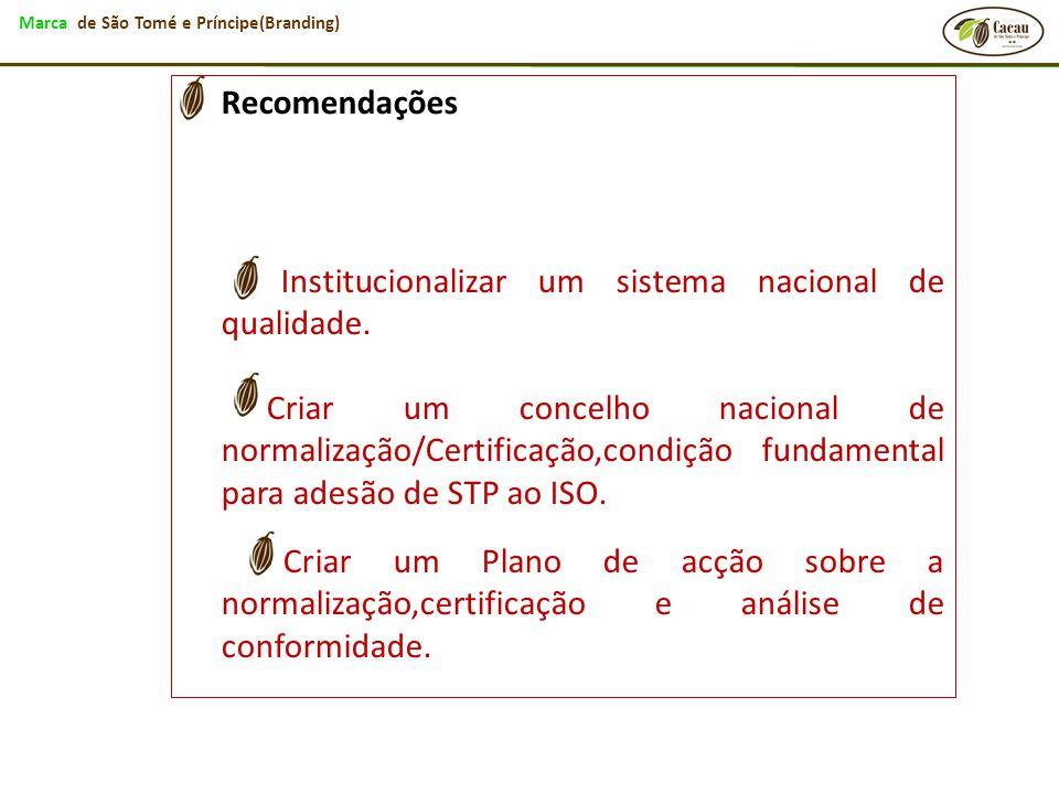 Institucionalizar um sistema nacional de qualidade.