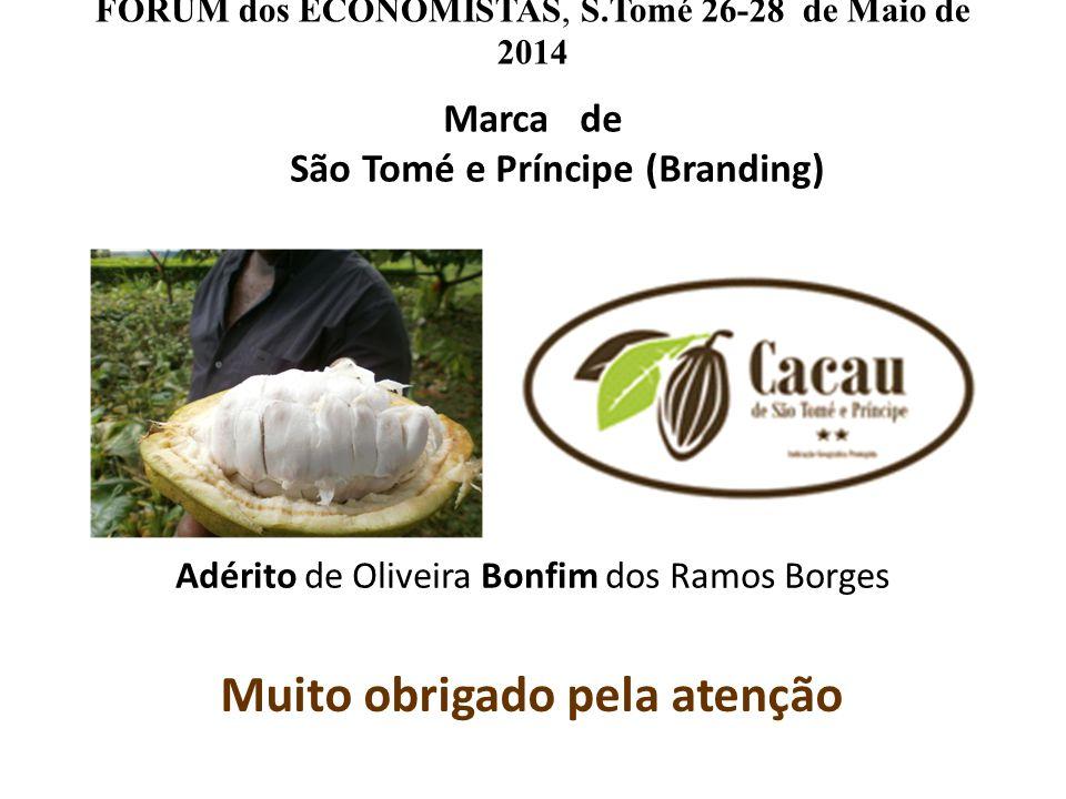 Marca de São Tomé e Príncipe (Branding) Muito obrigado pela atenção