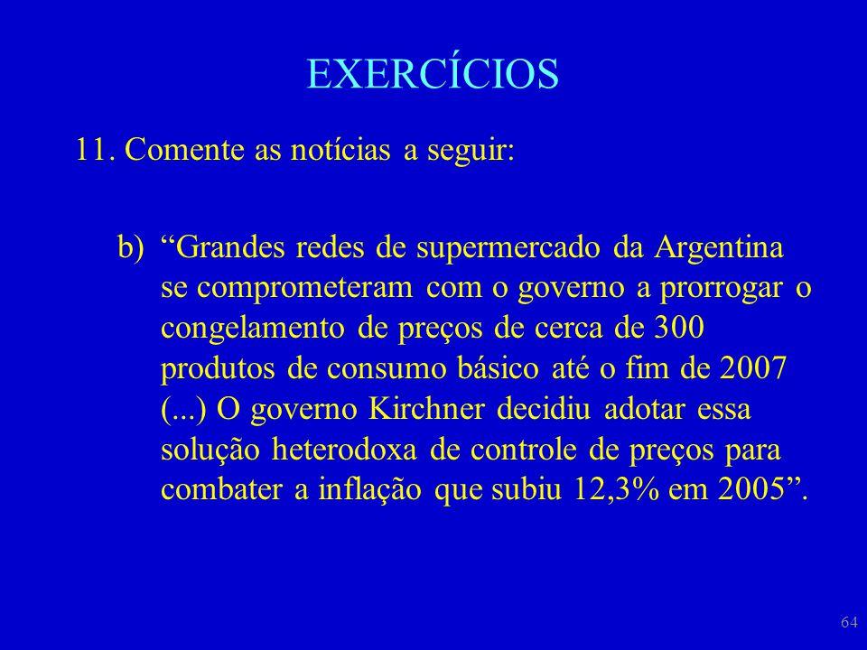 EXERCÍCIOS Comente as notícias a seguir: