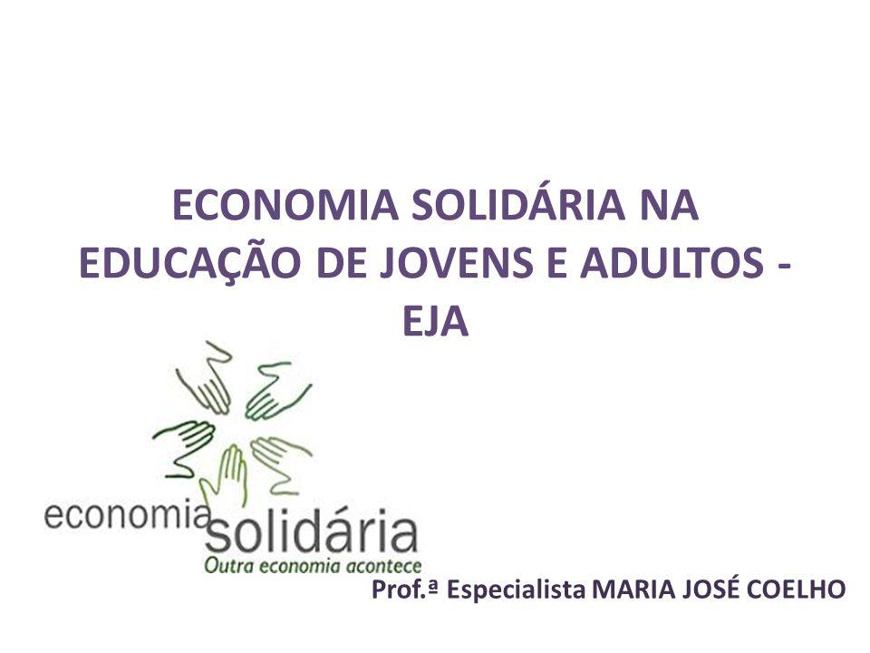 ECONOMIA SOLIDÁRIA NA EDUCAÇÃO DE JOVENS E ADULTOS - EJA