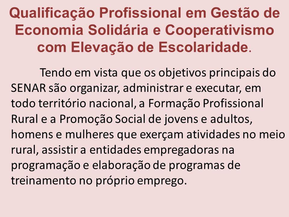 Qualificação Profissional em Gestão de Economia Solidária e Cooperativismo com Elevação de Escolaridade.