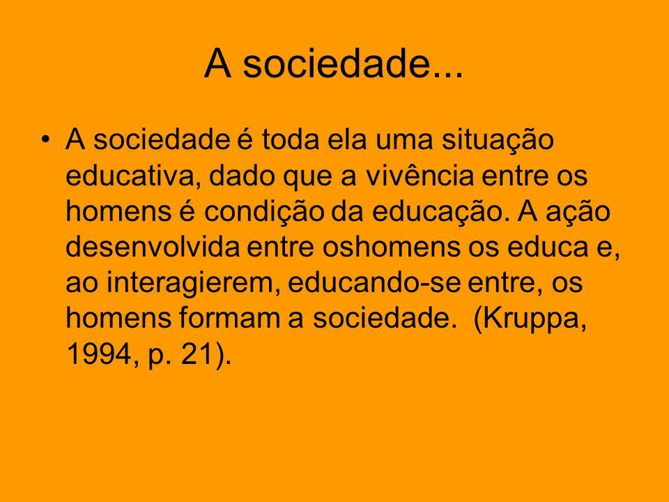 A sociedade...