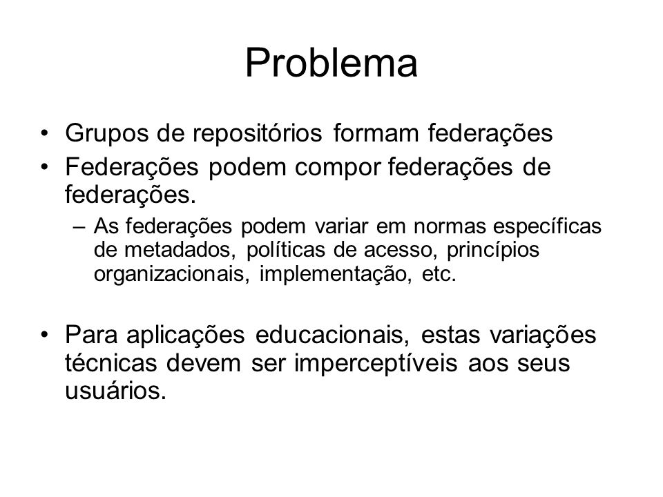 Problema Grupos de repositórios formam federações